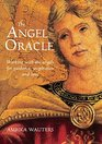 The Angel Oracle Working with the Angels for Guidance Inspiration and Love