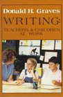 Writing: Teachers and Children at Work