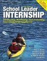 School Leader Internship Developing Monitoring and Evaluating Your Leadership Experience