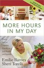 More Hours in My Day Proven Ways to Organize Your Home Your Family and Yourself