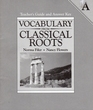 Vocabulary From Classical Roots, Vol A: Teacher's Guide and Answer Key