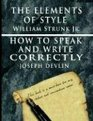 The Elements of Style by William Strunk Jr  How To Speak And Write Correctly by Joseph Devlin  Special Edition