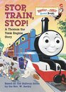 Stop, Train, Stop! a Thomas the Tank Engine Story (Bright  Early Board Books(TM))