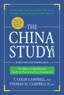 The China Study Deluxe Revised and Expanded Edition The Most Comprehensive Study of Nutrition Ever Conducted and Startling Implications for Diet Weight Loss and Long-Term Health
