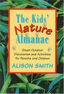 Kids' Nature Almanac, The : Great Outdoor Discoveries and Activities for Parents and Children