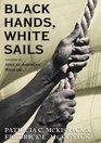 Black Hands White Sails