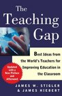 The Teaching Gap Best Ideas from the World's Teachers for Improving Education in the Classroom
