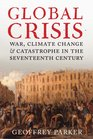 Global Crisis War Climate Change and Catastrophe in the Seventeenth Century
