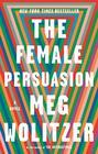 The Female Persuasion A Novel