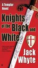 Knights of the Black and White (Templar, Bk 1)