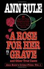 A Rose For Her Grave (Crime Files, Vol. 1)