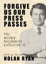 Forgive Us Our Press Passes The Mickey Herskowitz Collection II