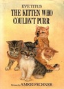The Kitten Who Couldn't Purr