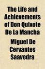 The Life and Achievements of Don Quixote De La Mancha