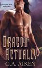 Dragon Actually (Dragon Kin, Bk 1)