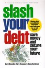 Slash Your Debt Save Money and Secure Your Future