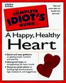 Complete Idiot's Guide to HAPPY HEALTHY HEART