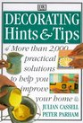 Decorating Hints & Tips: More Than 2000 Practical Solutions to Help You Improve Your Home