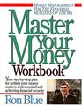 Master Your Money Workbook : Your step-by-step plan for getting your money matters under control and achieving financial security