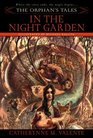 In the Night Garden (Orphan's Tales, Bk 1)
