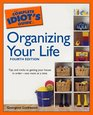 The Complete Idiot's Guide to Organizing your Life 4th Edition