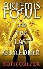 Artemis Fowl and the Last Guardian  (Artemis Fowl, Bk 8)