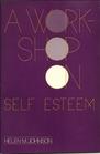 A Workshop on Self Esteem