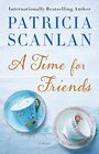A Time for Friends A Novel