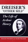Dreiser's 'Other Self' The Life of Arthur Henry