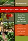 Growing Food in a Hotter Drier Land Lessons from Desert Farmers on Adapting to Climate Uncertainty