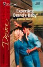Expecting Brand's Baby (Landers, Bk 1) (Silhouette Desire, No 1463)