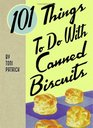 101 Things to do with Canned Biscuits (101)