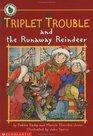 Triplet Trouble and the Runaway Reindeer