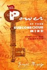 The Power of Your Subconscious Mind Complete and Unabridged