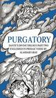PURGATORY Dante's Divine Trilogy Part Two Decorated and Englished in Prosaic Verse by Alasdair Gray