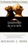 Darwin's Black Box The Biochemical Challenge to Evolution