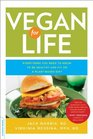 Vegan for Life Everything You Need to Know to Be Healthy and Fit on a Plant-Based Diet