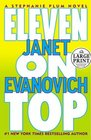 Eleven on Top (Stephanie Plum, Bk 11) (Large Print)