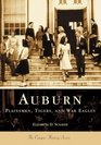 Auburn: Plainsmen, Tigers, and War Eagles (Campus History)