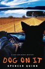 Dog On It (Chet and Bernie, Bk 1)