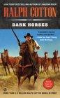 Dark Horses (Ralph Cotton Western Series)
