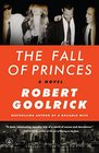 The Fall of Princes A Novel