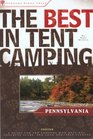 The Best in Tent Camping: Pennsylvania: A Guide for Car Campers Who Hate RVs, Concrete Slabs, and Loud Portable Stereos (Best in Tent Camping - Menasha Ridge)