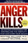 Anger Kills: Seventeen Strategies for Controlling the Hostility That Can Harm Your Health