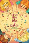 Love You Like a Sister