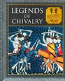 Legends of Chivalry Medieval Myth