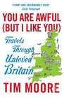 You are Awful  Travels Through Unloved Britain