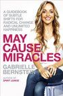 May Cause Miracles: A Guidebook of Subtle Shifts for Radical Change