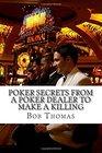Poker Secrets From A Poker Dealer To Make A Killing