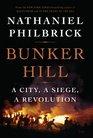 Bunker Hill A City a Siege a Revolution